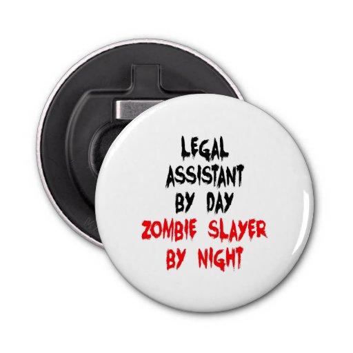 Zombie Slayer Legal Assistant Button Bottle Opener