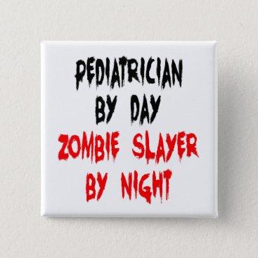 Graphix_Vixon Zombie Slayer Pediatrician Button