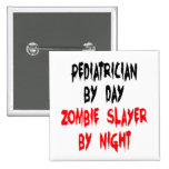 Zombie Slayer Pediatrician Buttons
