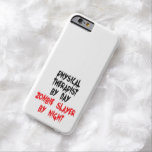 Zombie Slayer Physical Therapist Barely There iPhone 6 Case
