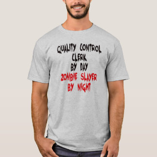 Zombie Slayer Quality Control Clerk T-Shirt