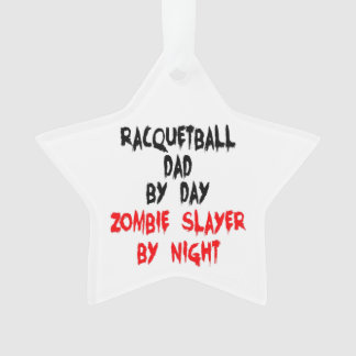 Zombie Slayer Racquetball Dad Ornament