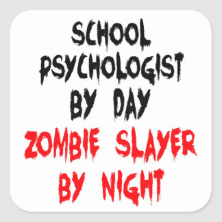 Zombie Slayer School Psychologist Square Stickers