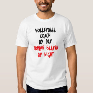 Zombie Slayer Volleyball Coach Shirt