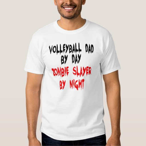 Zombie Slayer Volleyball Dad T-Shirt