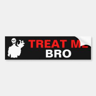 Zombie Treat Me Bro funny Halloween shocking Bumper Sticker