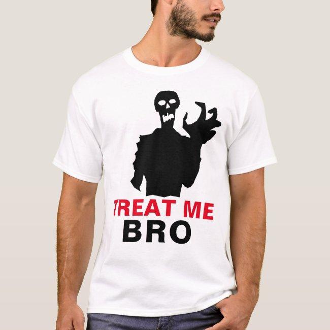 Zombie Treat Me Bro Halloween Funny customizable