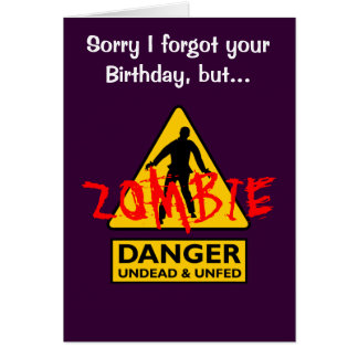 Zombie Undead and Unfed Birthday Card