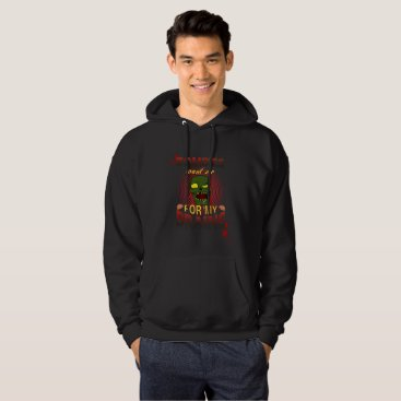 Halloween Themed Zombie want me for my brains hoodie