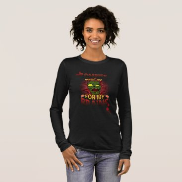Halloween Themed Zombie want me for my brains long sleeve T-Shirt