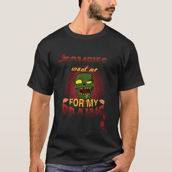 zombie want me for my brains T-Shirt