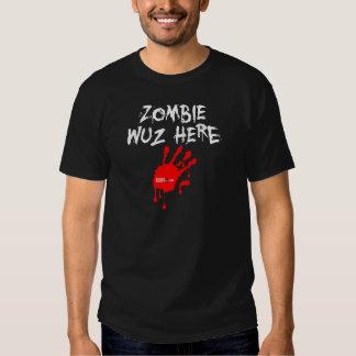 Zombie Wuz Here Tshirts