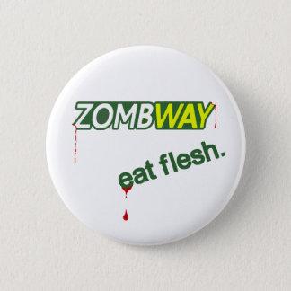 Zombie Zombway Eat Flesh Pinback Button