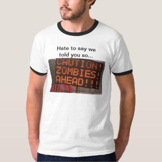 Zombies Ahead Shirt