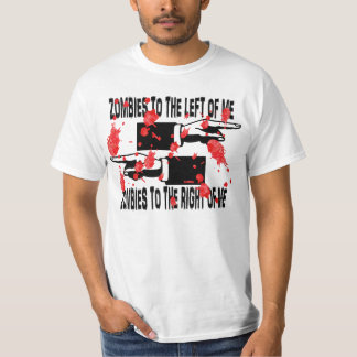 Zombies all around me. T-Shirt