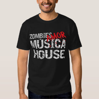 Zombies Amor Musica House T Shirts