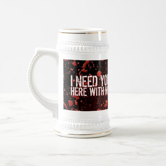 Zombies Apocalypse Humor I Need You Slow Poke Beer Stein