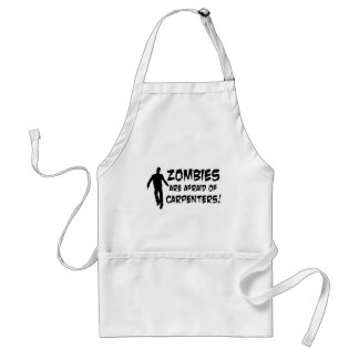 Zombies Are Afraid of Carpenters Adult Apron