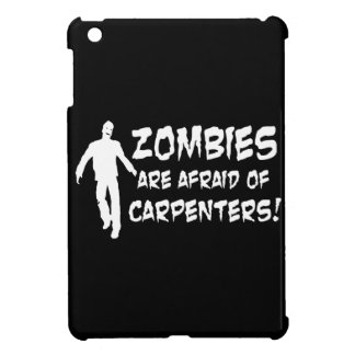 Zombies Are Afraid of Carpenters Cover For The iPad Mini
