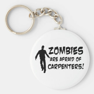 Zombies Are Afraid of Carpenters Key Chains