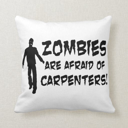 Zombies Are Afraid of Carpenters Pillow