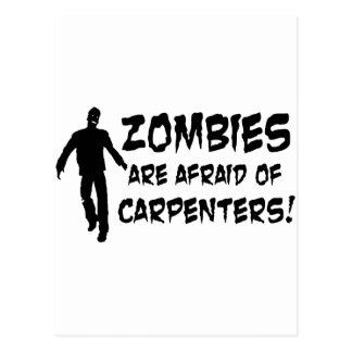 Zombies Are Afraid of Carpenters Postcard