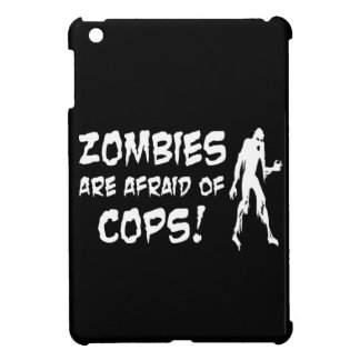 Zombies Are Afraid Of Cops Gifts Cover For The iPad Mini
