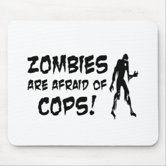 Zombies Are Afraid Of Cops Gifts Mouse Pad