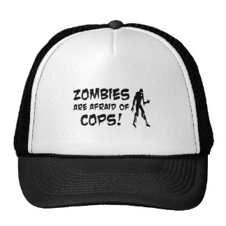 Zombies Are Afraid Of Cops Gifts Trucker Hat