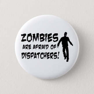 Zombies Are Afraid Of Dispatchers Button