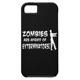 Zombies Are Afraid Of Exterminators iPhone 5 Covers