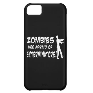 Zombies Are Afraid Of Exterminators Cover For iPhone 5C