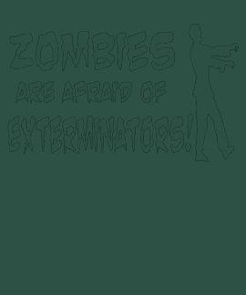 Zombies Are Afraid of Exterminators Dark T-shirt Tshirts