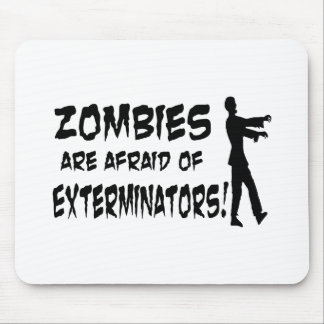Zombies Are Afraid Of Exterminators Mouse Pad