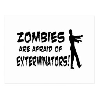 Zombies Are Afraid Of Exterminators Postcard