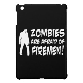 Zombies Are Afraid Of Firemen Gifts iPad Mini Covers