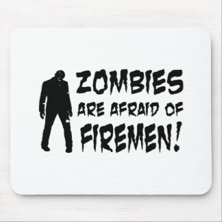 Zombies Are Afraid Of Firemen Gifts Mouse Pad