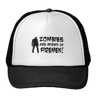 Zombies Are Afraid Of Firemen Gifts Trucker Hat