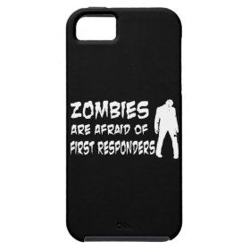 Zombies Are Afraid Of First Responders iPhone 5 Covers