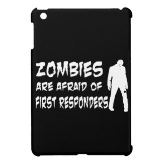 Zombies Are Afraid Of First Responders iPad Mini Covers