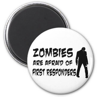Zombies Are Afraid Of First Responders Magnets