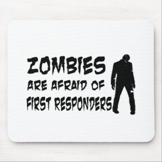 Zombies Are Afraid Of First Responders Mouse Pad