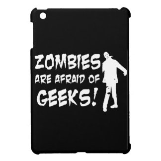Zombies Are Afraid Of Geeks Gifts Case For The iPad Mini