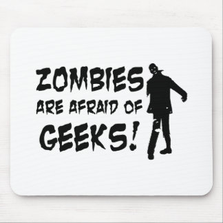 Zombies Are Afraid Of Geeks Gifts Mouse Pad
