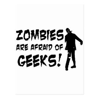 Zombies Are Afraid Of Geeks Gifts Postcard