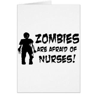 Zombies Are Afraid of Nurses Greeting Card
