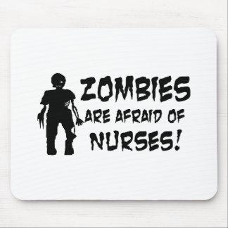 Zombies Are Afraid of Nurses Mouse Pad