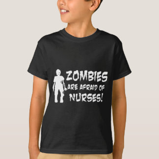 Zombies Are Afraid of Nurses T-Shirt