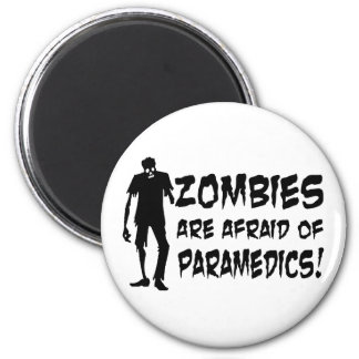 Zombies Are Afraid Of Paramedics Gifts Magnet