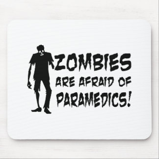 Zombies Are Afraid Of Paramedics Gifts Mouse Pad